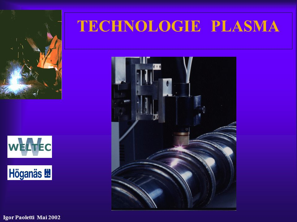 TECHNOLOGIE PLASMA Igor Paoletti Mai 2002