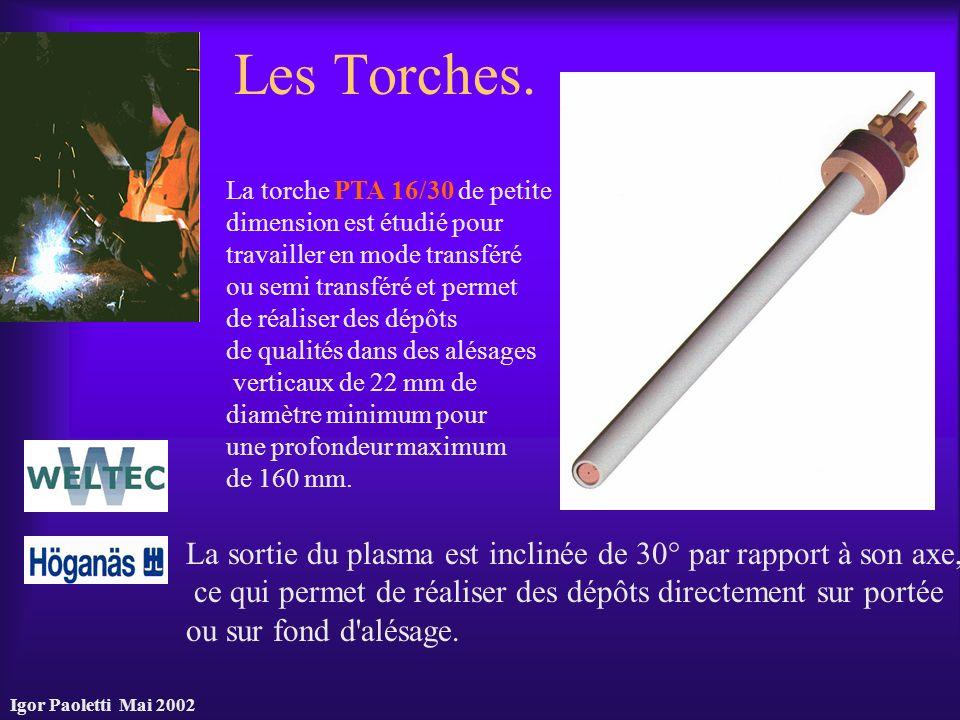 Les Torches. La torche PTA 16/30 de petite. dimension est étudié pour. travailler en mode transféré.