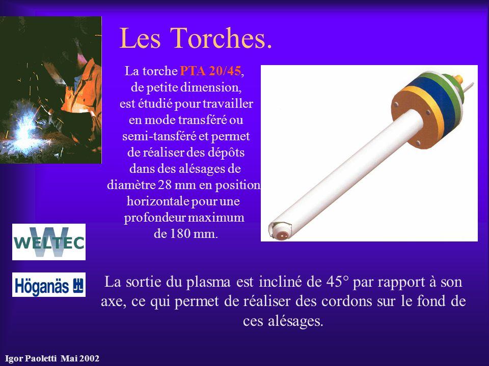 Les Torches. La torche PTA 20/45, de petite dimension, est étudié pour travailler. en mode transféré ou.