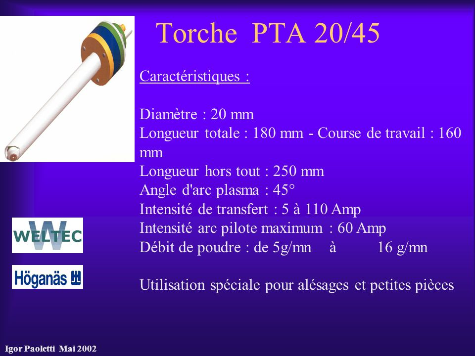 Torche PTA 20/45 Caractéristiques : Diamètre : 20 mm