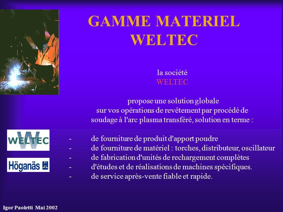GAMME MATERIEL WELTEC la société WELTEC propose une solution globale