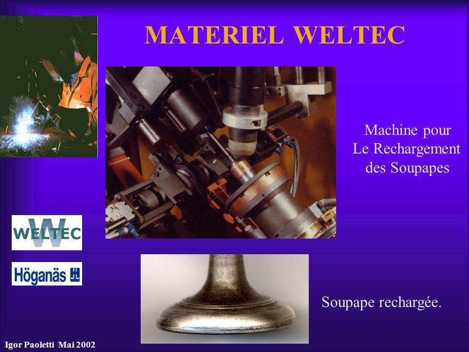 MATERIEL WELTEC Machine pour Le Rechargement des Soupapes