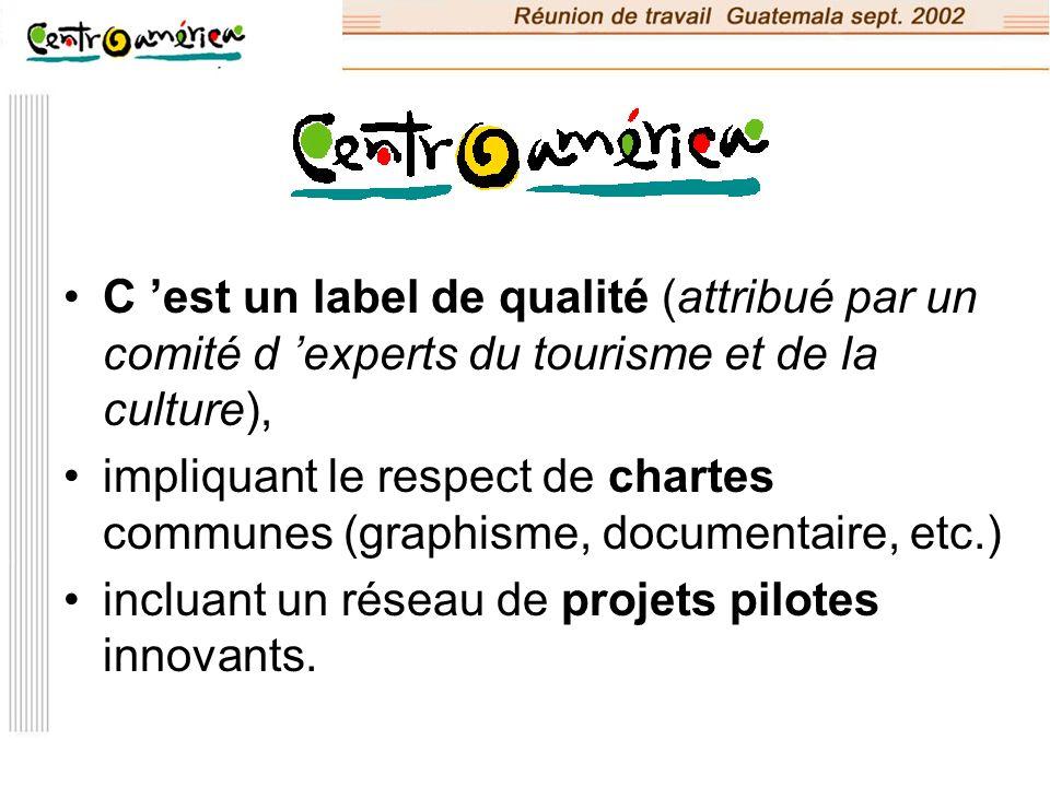 C 'est un label de qualité (attribué par un comité d 'experts du tourisme et de la culture),