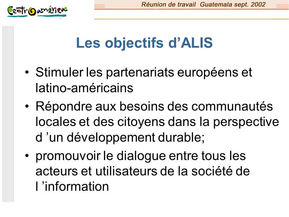 Les objectifs d'ALIS Stimuler les partenariats européens et latino-américains.