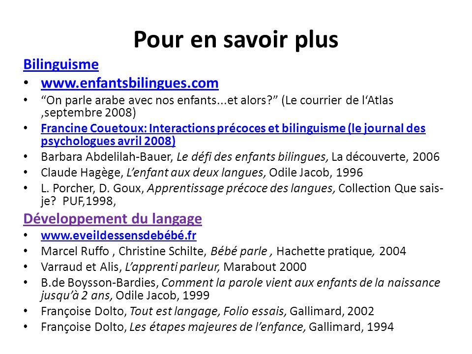 Pour en savoir plus Bilinguisme www.enfantsbilingues.com