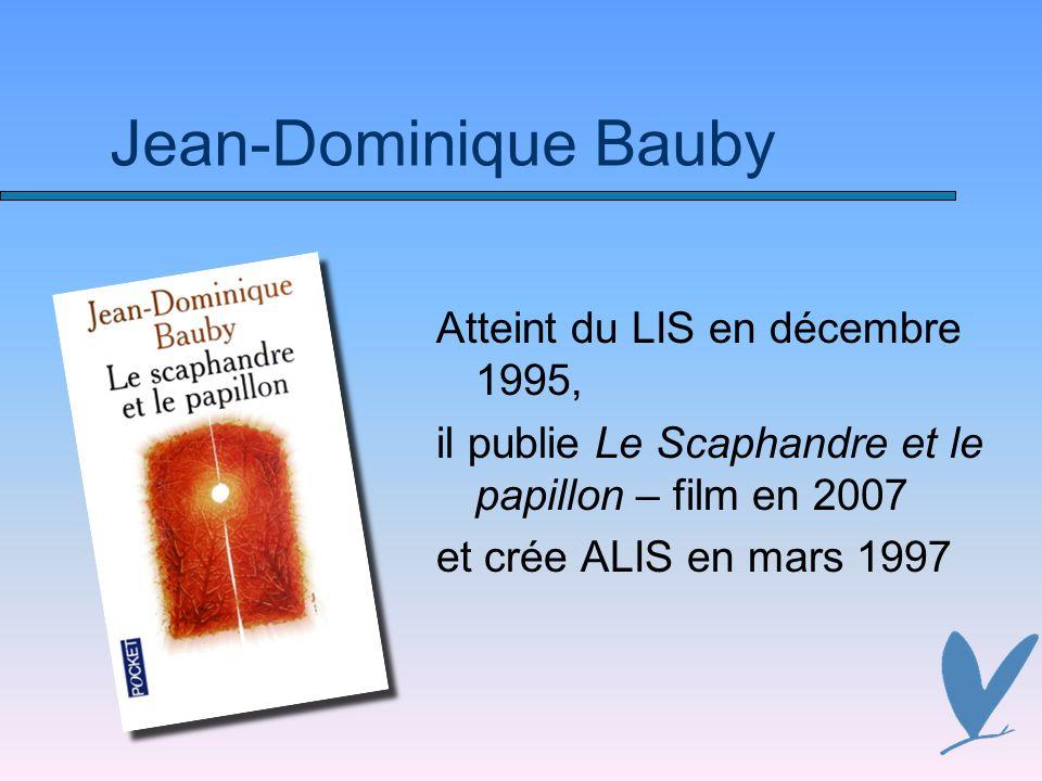 Jean-Dominique Bauby Atteint du LIS en décembre 1995,