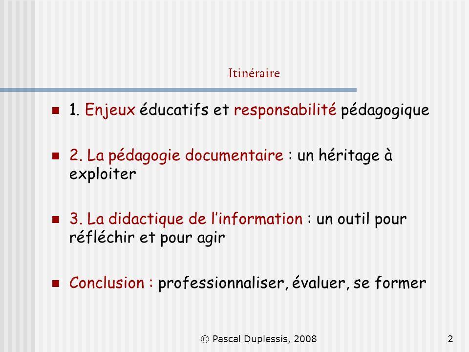 1. Enjeux éducatifs et responsabilité pédagogique