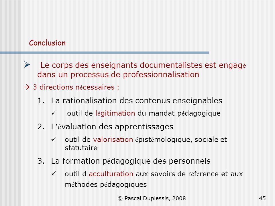 Conclusion Le corps des enseignants documentalistes est engagé dans un processus de professionnalisation.