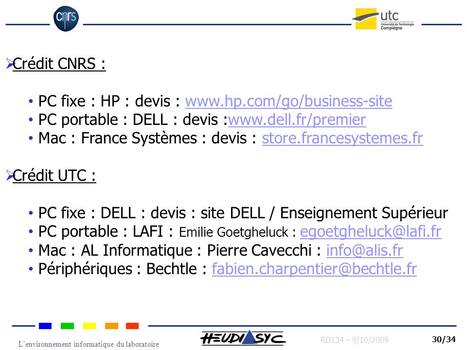 Crédit CNRS : PC fixe : HP : devis : www.hp.com/go/business-site. PC portable : DELL : devis :www.dell.fr/premier.