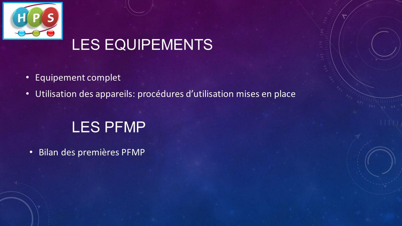 LES EQUIPEMENTS LES PFMP Equipement complet