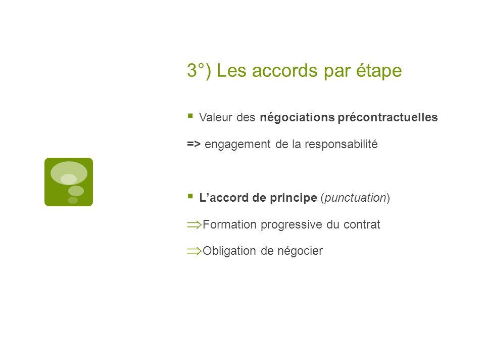 3°) Les accords par étape