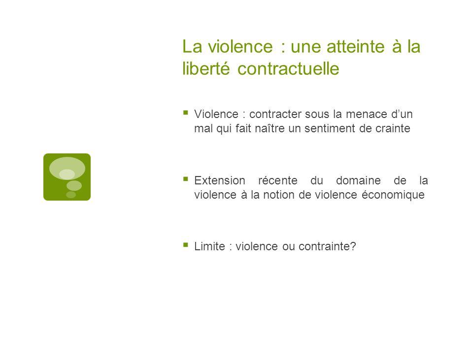 La violence : une atteinte à la liberté contractuelle