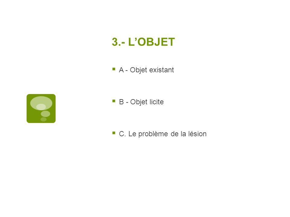 3.- L'OBJET A - Objet existant B - Objet licite