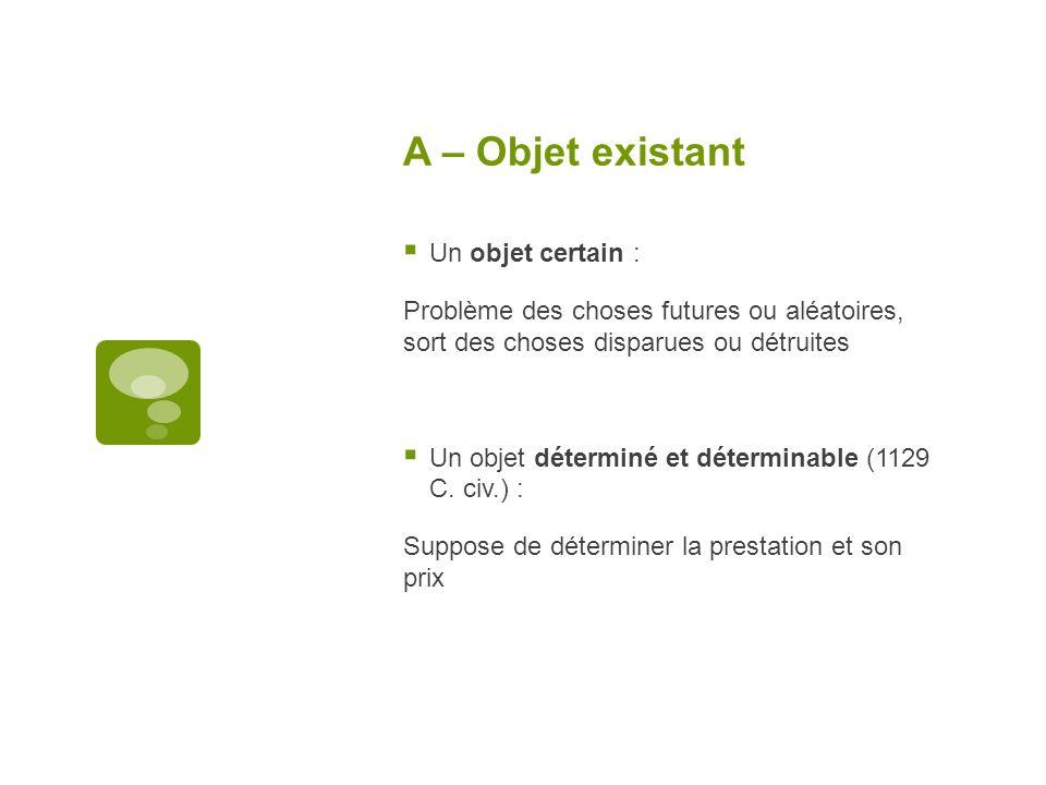 A – Objet existant Un objet certain :