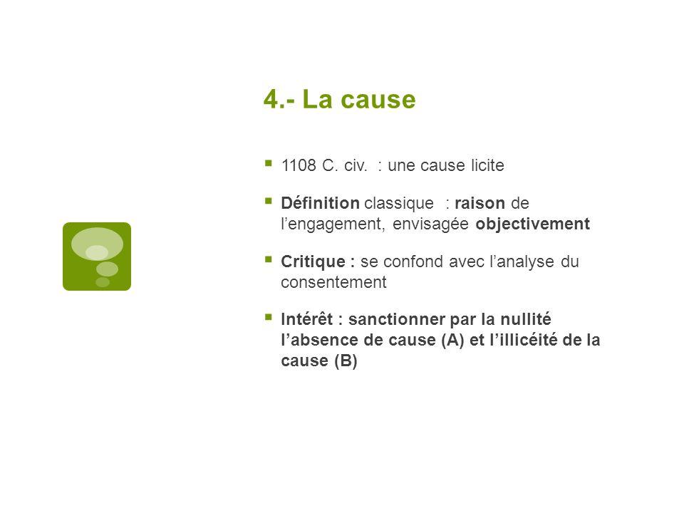 4.- La cause 1108 C. civ. : une cause licite