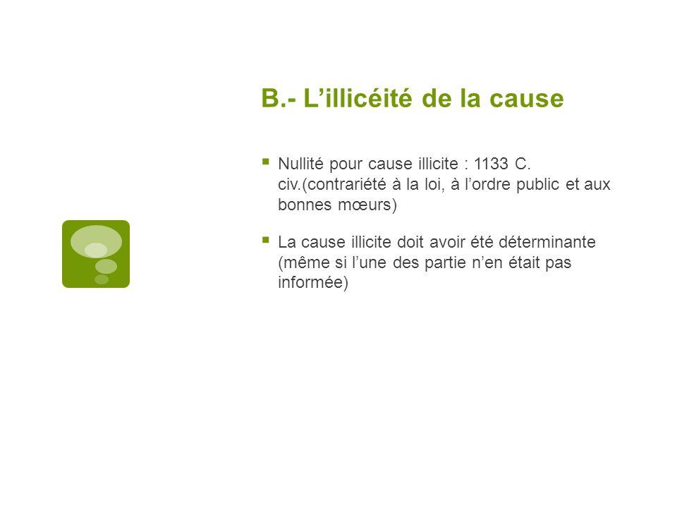 B.- L'illicéité de la cause