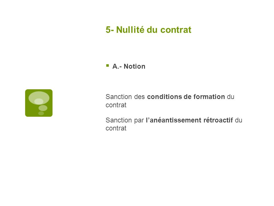 5- Nullité du contrat A.- Notion