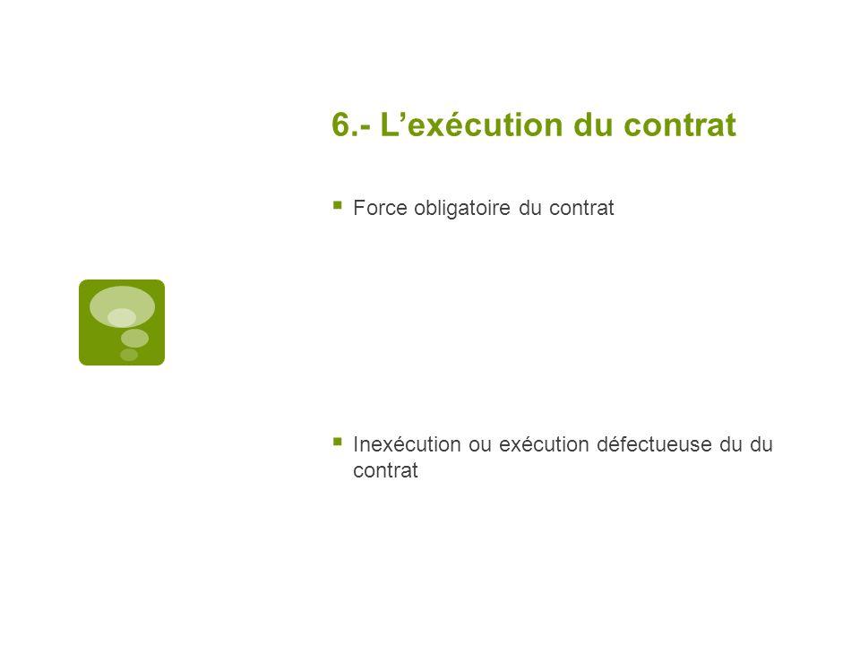 6.- L'exécution du contrat