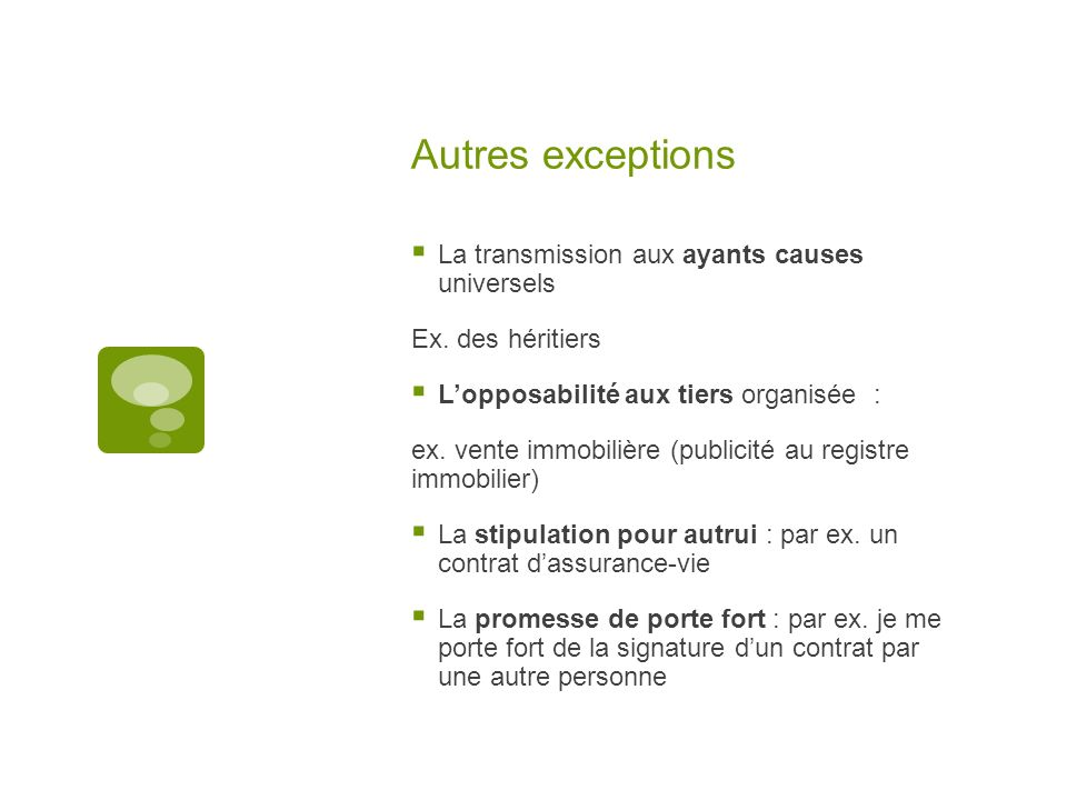 Autres exceptions La transmission aux ayants causes universels
