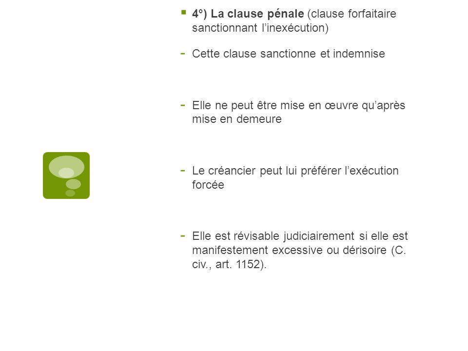 4°) La clause pénale (clause forfaitaire sanctionnant l'inexécution)