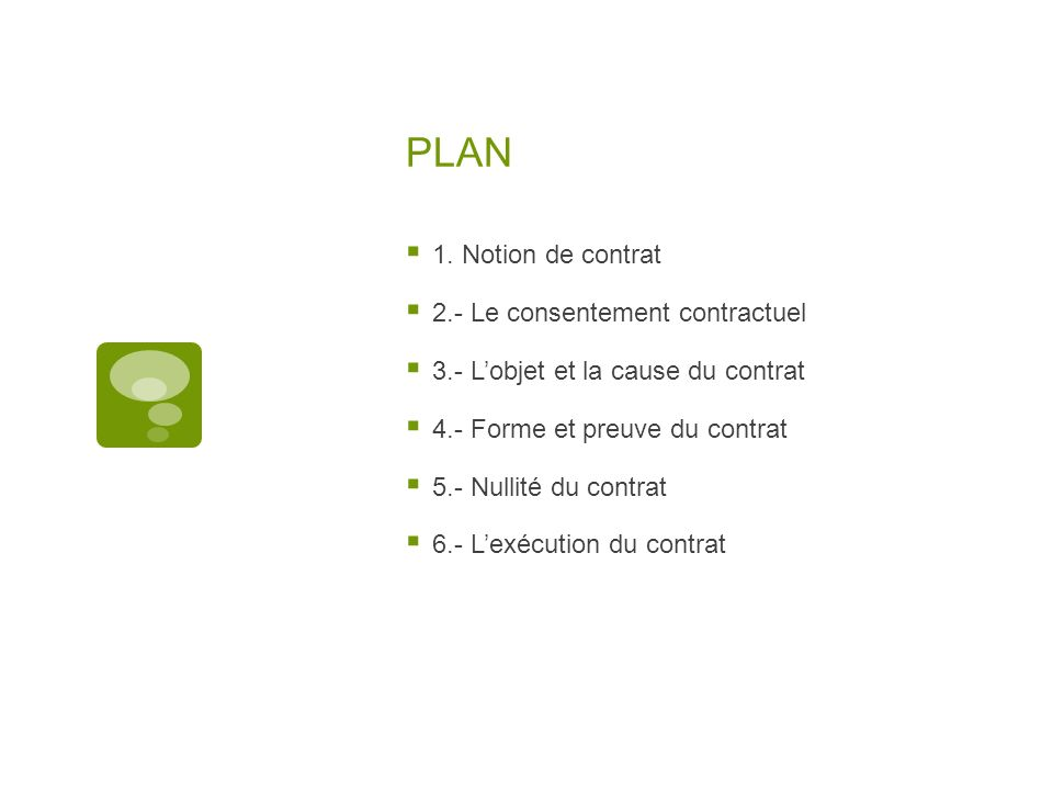 PLAN 1. Notion de contrat 2.- Le consentement contractuel