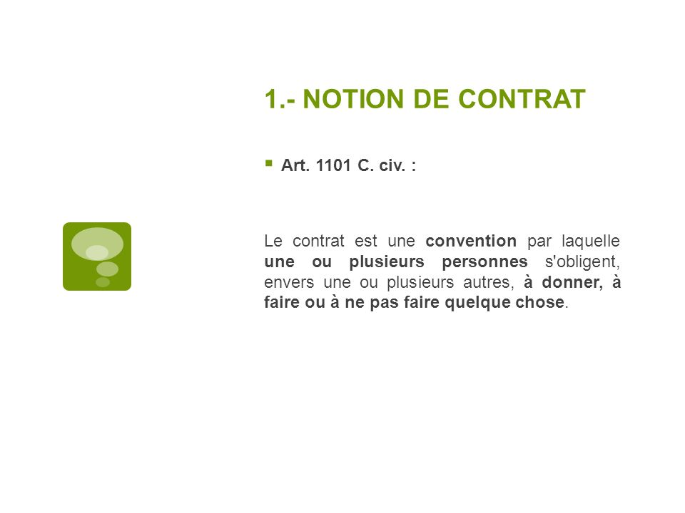 1.- NOTION DE CONTRAT Art. 1101 C. civ. :