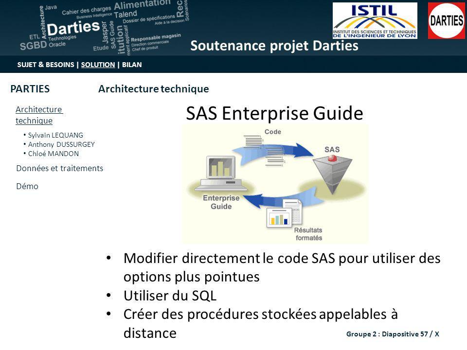 SAS Enterprise Guide Modifier directement le code SAS pour utiliser des options plus pointues. Utiliser du SQL.