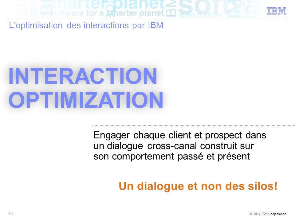 L'optimisation des interactions par IBM
