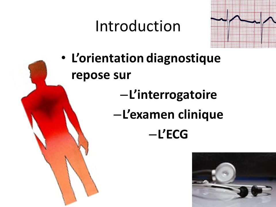 Introduction L'orientation diagnostique repose sur L'interrogatoire