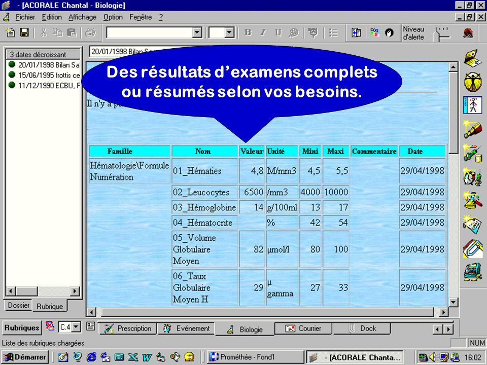 Des résultats d'examens complets ou résumés selon vos besoins.