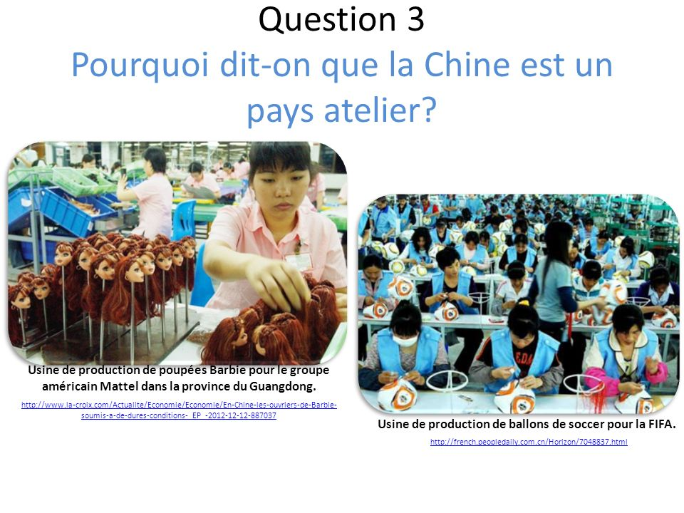 Question 3 Pourquoi dit-on que la Chine est un pays atelier