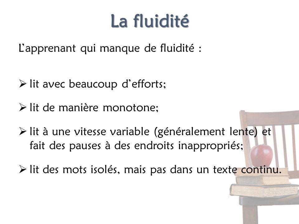 La fluidité L'apprenant qui manque de fluidité :
