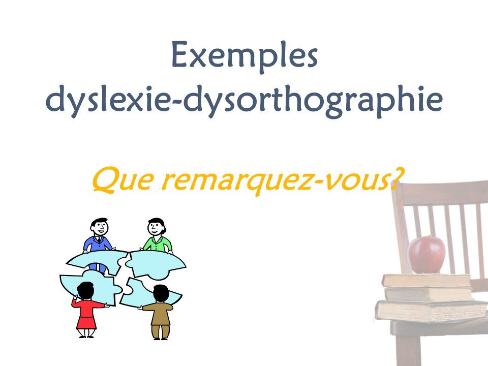 Exemples dyslexie-dysorthographie Que remarquez-vous