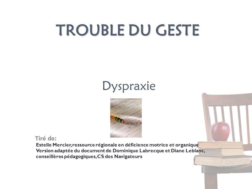 Trouble du geste Dyspraxie Tiré de: