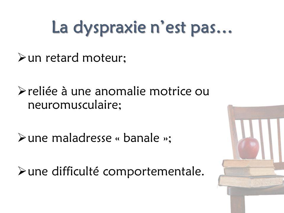 La dyspraxie n'est pas…