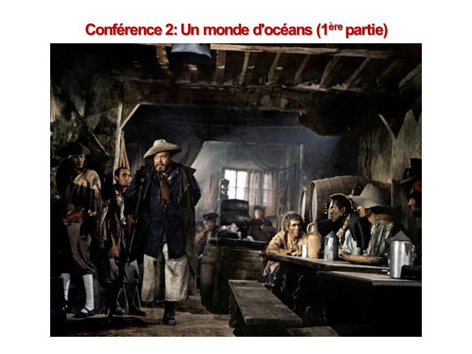 Conférence 2: Un monde d océans (1ère partie)