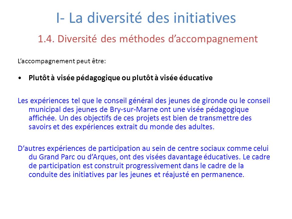 I- La diversité des initiatives 1. 4