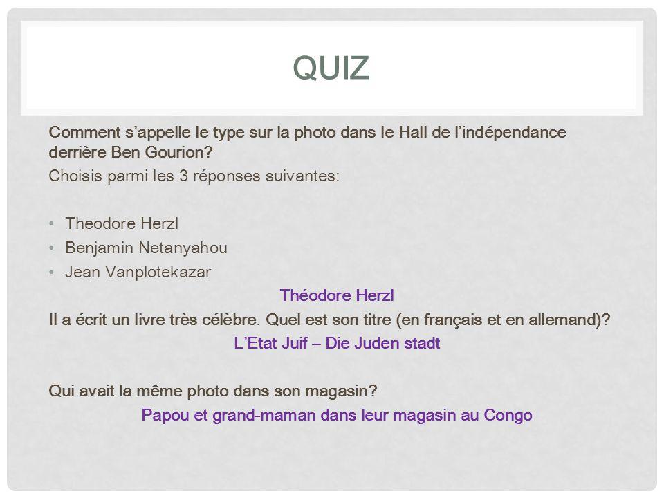 QUIZ Comment s'appelle le type sur la photo dans le Hall de l'indépendance derrière Ben Gourion Choisis parmi les 3 réponses suivantes: