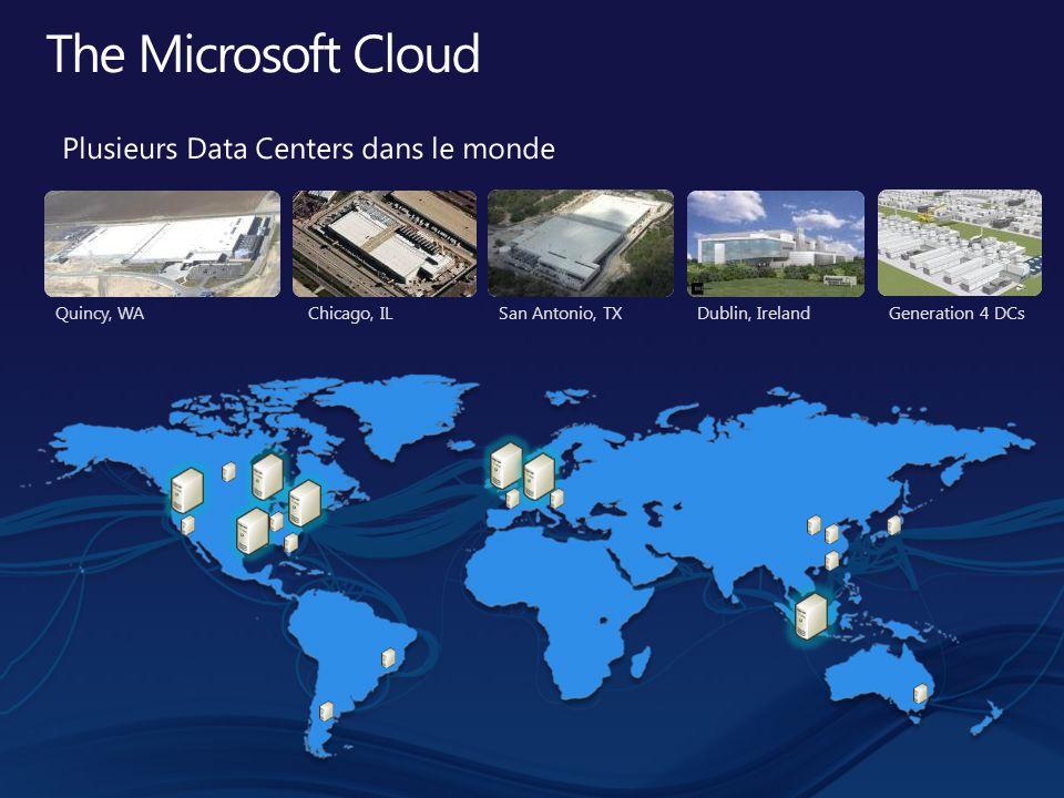 The Microsoft Cloud Plusieurs Data Centers dans le monde PRISM FY11