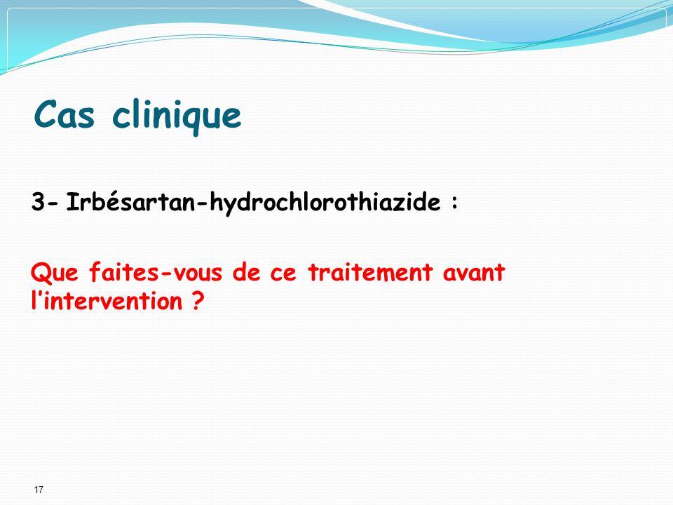 Cas clinique 3- Irbésartan-hydrochlorothiazide :