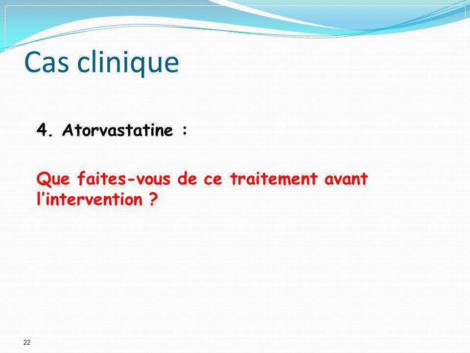 Cas clinique 4. Atorvastatine :