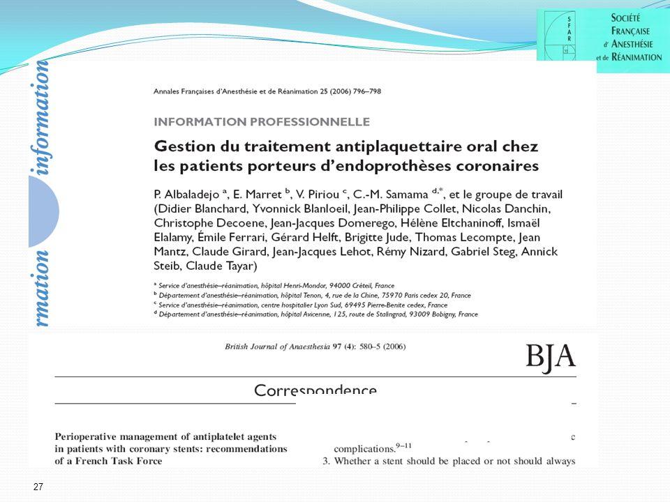 Une expertise collective (on dispose malheureusement de très peu de données de littérature) a été réalisée sur le sujet de la gestion périopératoire des antiplaquettaires chez les patients porteurs de stents.