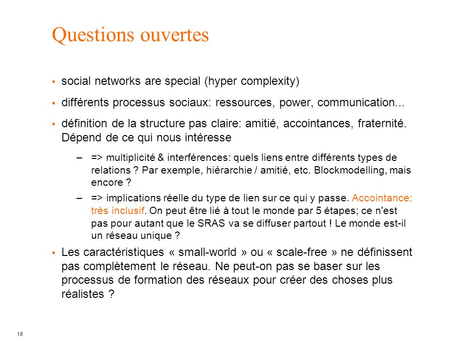 Questions ouvertes social networks are special (hyper complexity)