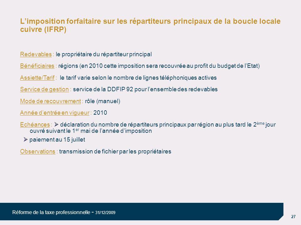 08/04/10 08/04/10. L'imposition forfaitaire sur les répartiteurs principaux de la boucle locale cuivre (IFRP)