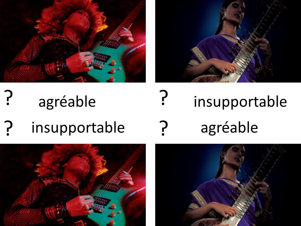 agréable insupportable insupportable agréable