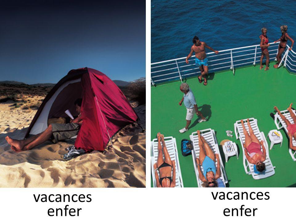 vacances vacances enfer enfer