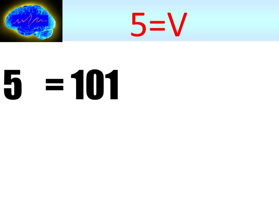 5=V 5 = 101