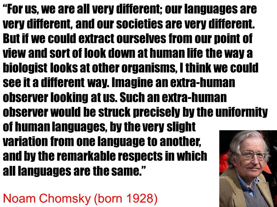 For us, we are all very different; our languages are very different, and our societies are very different.