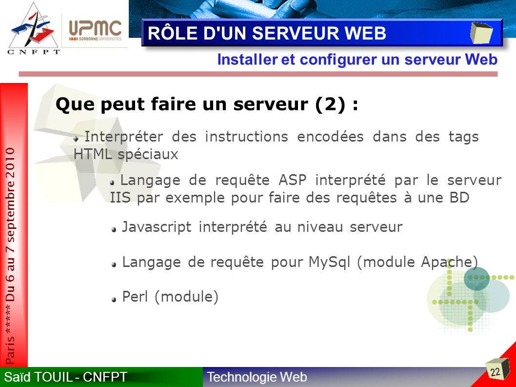 RÔLE D UN SERVEUR WEB Que peut faire un serveur (2) :
