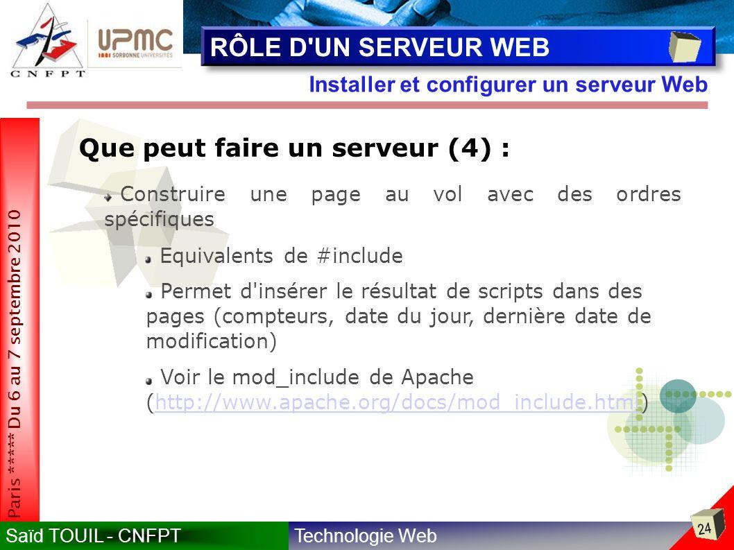 RÔLE D UN SERVEUR WEB Que peut faire un serveur (4) :